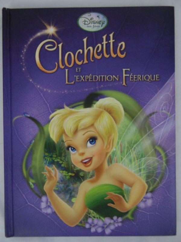 Livre Disney - Clochette et L'expédition Féerique - Hachette - 2012
